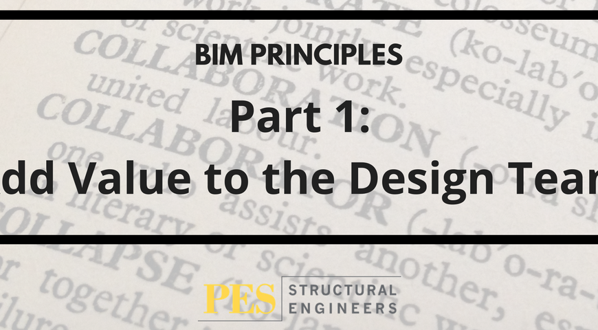 PES BIM Principles Part 1: Adding Value to the Design Team